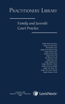 Practitioners' Library: Family and Juvenile Court Practice