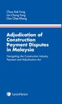 Adjudication of Construction Payment Disputes in Malaysia