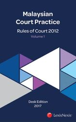 Malaysian Court Practice, 2017 Desk Edition - Rules of Court 2012