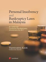 Personal Insolvency & Bankruptcy Laws in Malaysia An Update & Comparison Post-Bankruptcy (Amendment) Act 2017