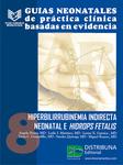 Guías neonatales de práctica clínica basadas en evidencia. Guía 8. Hiperbilirrubinemia indirecta neonatal e hidrops fetalis