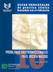 Guías neonatales de práctica clínica basadas en evidencia. Guía 10. Problemas gastrointestinales en el recién nacido