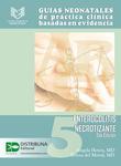 Guías neonatales de práctica clínica basadas en evidencia. Guía 5. Enterocolitis necrotizante. Segunda edición