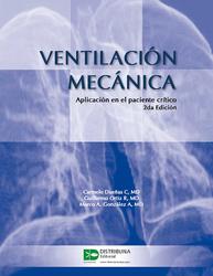 Ventilación mecánica. Aplicación en el paciente crítico. Segunda edición