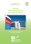 Salud publica tomo II administración de servicios de salud