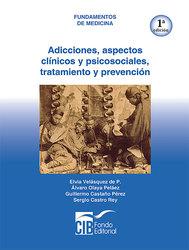 Adicciones: aspectos clínicos y psicosociales, tratamiento y prevención