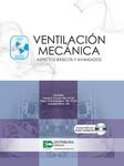Ventilación mecánica. Aspectos básicos y avanzados