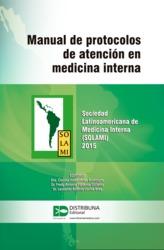 Manual de protocolos de atención en medicina interna - Sociedad Latinoamericana de Medicina Interna (SOLAMI) 2015