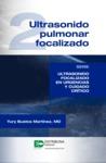 Ultrasonido pulmonar focalizado. Serie Ultrasonido focalizado en urgencias y cuidado crítico