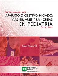 Enfermedades del aparato digestivo, hígado, vías biliares y páncreas en pediatría. Texto y atlas
