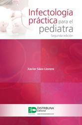 Infectología práctica para el pediatra. Segunda edición