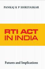 Cover image of RTI ACT IN INDIA:  FUTURE AND IMPLICATION