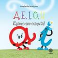 A, E, I, O, U ¡Quiero ser como tú!