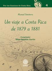 Un viaje a Costa Rica de 1879 a 1881