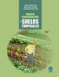 Manejo y conservación de suelos tropicales