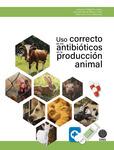 Uso correcto de los antibióticos en la producción animal