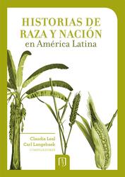 Historias de raza y nacion en America Latina