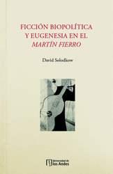 Ficción biopolítica y eugenesia en el Martín Fierro