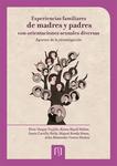 Experiencias familiares de madres y padres con orientaciones sexuales diversas