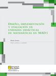 Diseño, implementación y evaluación de unidades didácticas de matemáticas en MAD 1