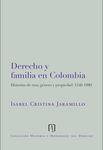 Derecho y familia en Colombia: historias de raza, género y propiedad
