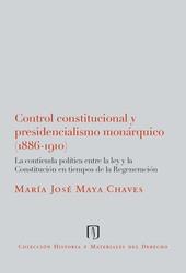 Control Constitucional y Presidencialismo Monárquico (1886-1910)