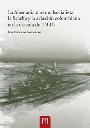La Alemania nacionalsocialista, la Scadtay la aviación colombiana en la década de 1930