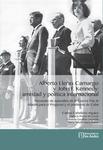Alberto Lleras Camargo y John F. Kennedy: Amistad y Política Internacional