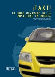 ¡Taxi!El modo olvidado de la movilidad en Bogotá