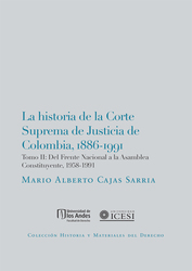 La Historia de la Corte Suprema de Justicia de Colombia,1886-1991 T II