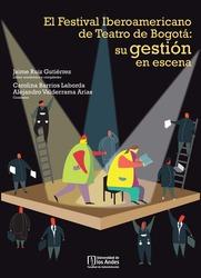 El Festival Iberoamericano de Teatro de Bogotá