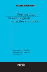 Perspectivas en la ecología de arrecifes coralinos
