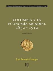 Colombia y la economía mundial 1830-1910