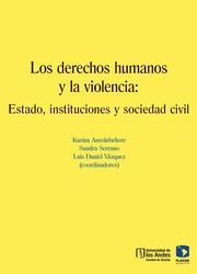 Los derechos humanos y la violencia: estado, instituciones y sociedad civil