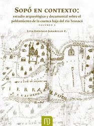 Sopó en contexto: estudio arqueológico y documental sobre el poblamiento de la cuenca baja del río Teusacá
