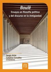 Boulê. Ensayos en filosofía política y del discurso en la antigüedad