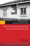 Hacia una dramaturgia nacional: cinco autores del Teatro Libre