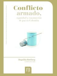 Conflicto armado, seguridad y construcción de paz en Colombia