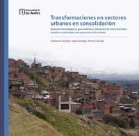 Transformaciones en sectores urbanos en consolidación: