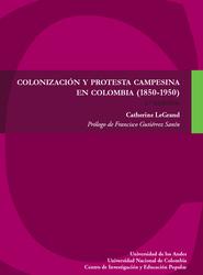 Colonización y protesta campesina