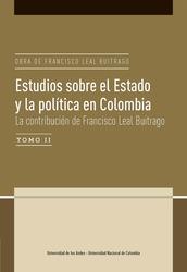 Estudios sobre el Estado y la política en Colombia.  La contribución de Francisco Leal Buitrago