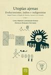 Utopías ajenas. Evolucionismo, indios e indigenistas
