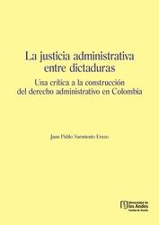La justicia administrativa entre dictaduras