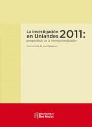La investigación en Uniandes 2011: perspectivas de la internacionalización