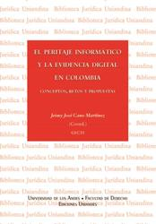 El peritaje informático y la evidencia digital en Colombia. Conceptos, retos y propuestas