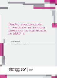 Diseño, implementación y evaluación de unidades didácticas de matemáticas en MAD 4