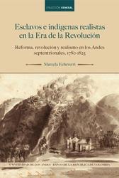 Esclavos e indígenas realistas en la Era de la Revolución