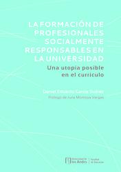 La formación de profesionales socialmente responsables en la universidad: una utopía posible