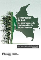 Construcción de paz: las empresas en la reintegración de excombatientes