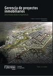 Gerencia de proyectos inmobiliarios: una mirada desde la experiencia. La esencia tomo I